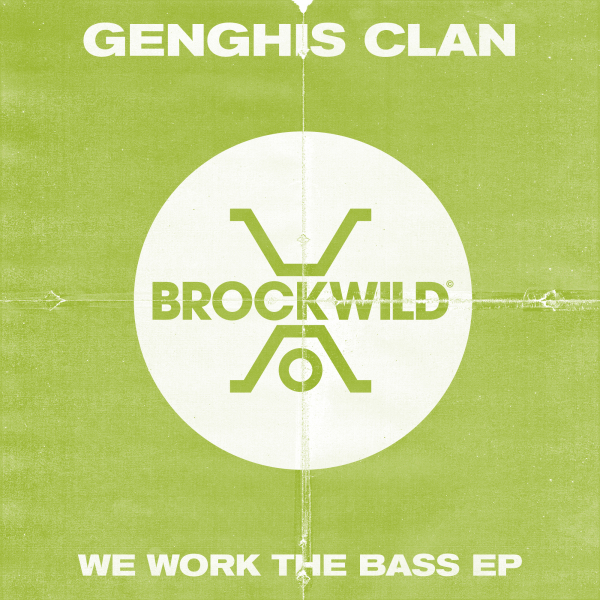 Genghis Clan - We Work The Bass EP