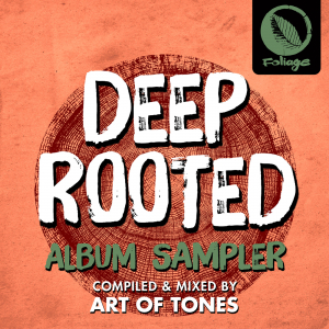 Deep Rooted (Compiled & Mixed by Art Of Tones) Album Sampler