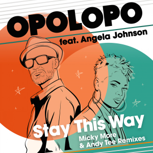 Stay This Way (Micky More & Andy Tee Remixes)