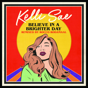 Believe In A Brighter Day (Rocco Rodamaal Remixes)