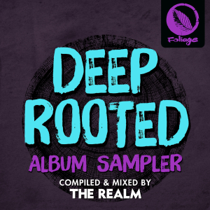 Deep Rooted (Compiled & Mixed by The Realm) Album Sampler