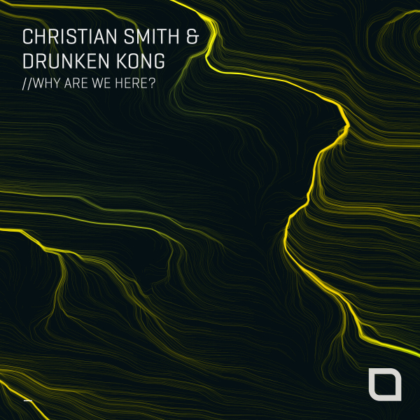 Christian Smith & Drunken Kong - Why Are We Here?