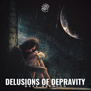 Delusions Of Depravity
