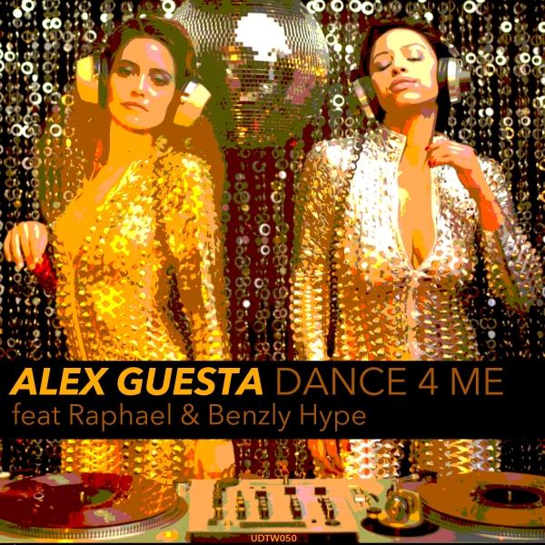 Alex Guesta feat Raphael & Benzly Hype - Dance 4 Me