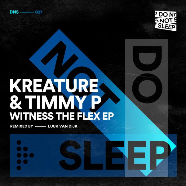 Kreature, Timmy P, Luuk Van Dijk - Witness The Flex EP
