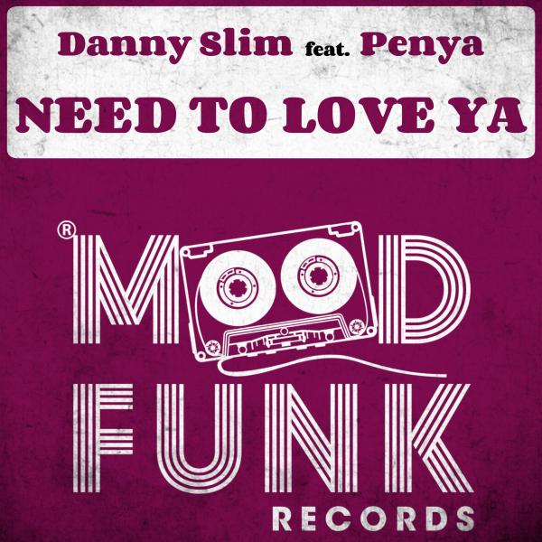 Danny Slim, Penya - Need To Love Ya