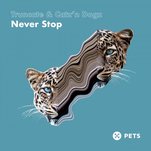 Truncate & Catz 'n Dogz - Never Stop EP