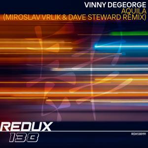 RDX138191 : Vinny DeGeorge - Aquila (Miroslav Vrlik & Dave Steward Remixes)