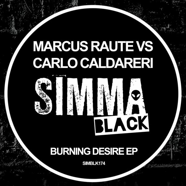 Marcus Raute, Carlo Caldareri - Burning Desire EP