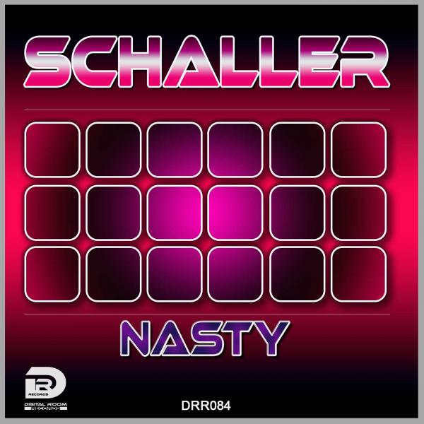 DRR084 : Schaller - Nasty (Extended Mix) [Digital Room Records]