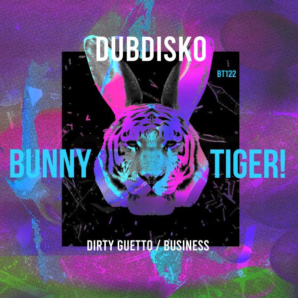 Dubdisko - Dirty Guetto / Business