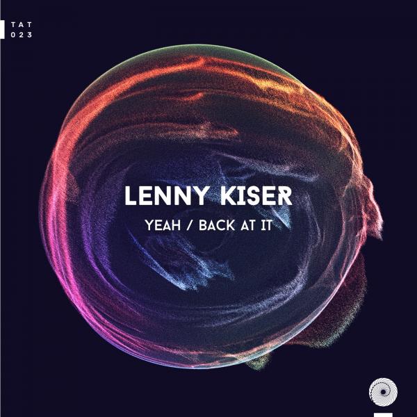 Lenny Kiser - Yeah / Back At It