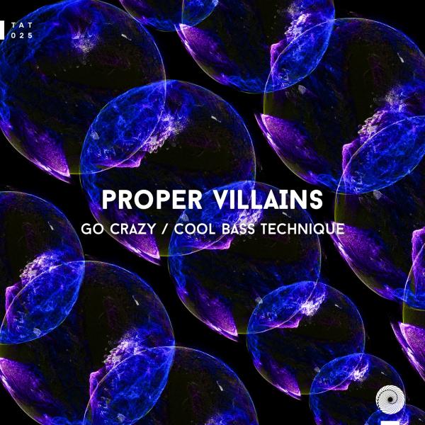 Proper Villains - Go Crazy / Cool Bass Technique