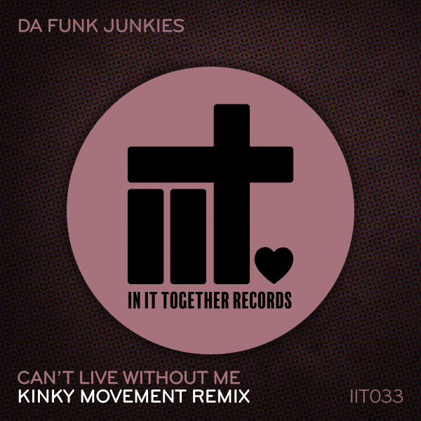 Can't Live Without Me (Kinky Movement Remix)