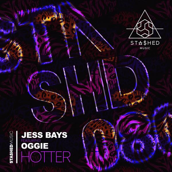 Jess Bays feat. Oggie - Hotter