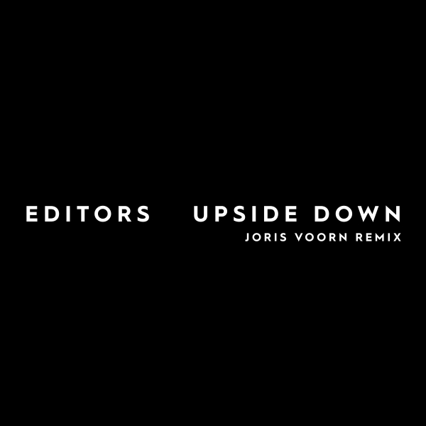 Editors, Joris Voorn - Upside Down (Joris Voorn Remix)