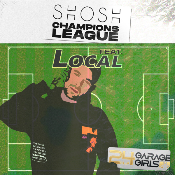 SHOSH, Local - Champion's League