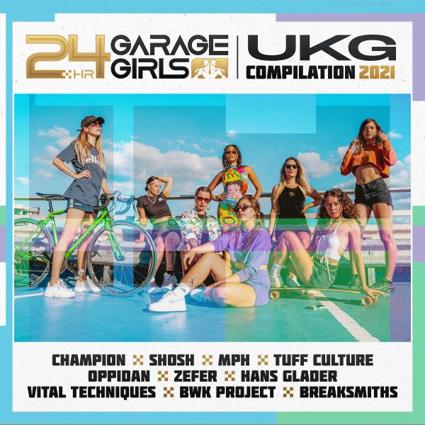 24hr Garage Girls UKG Compilation 2021