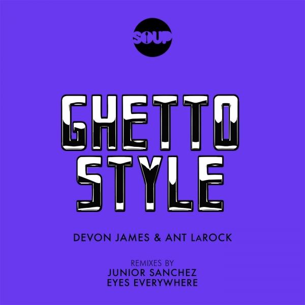 Devon James & Ant LaRock - Ghetto Style