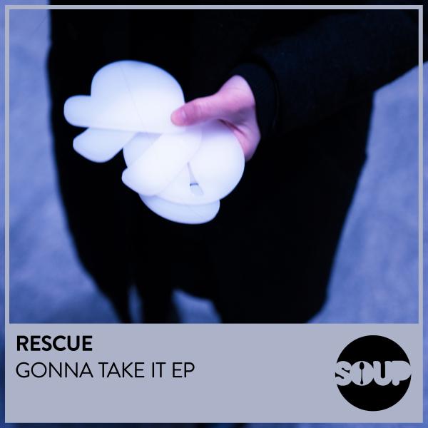 Rescue - Gonna Take It EP