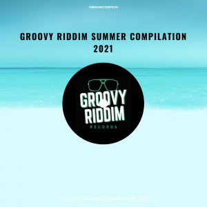 Groovy Riddim Summer Compilation 2021