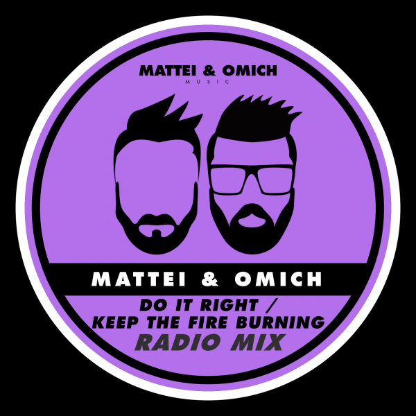 Mattei & Omich - Do It Right / Keep The Fire Burning (Radio Mix)