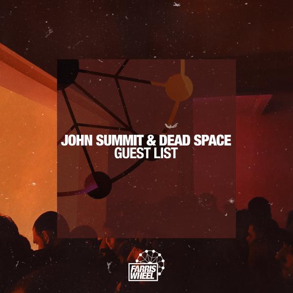 John Summit, Dead Space - Guest List