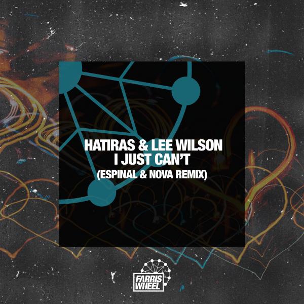 Hatiras & Lee Wilson - I Just Can't (Espinal & Nova Remix)