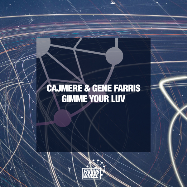 Cajmere & Gene Farris - Gimme Your Luv