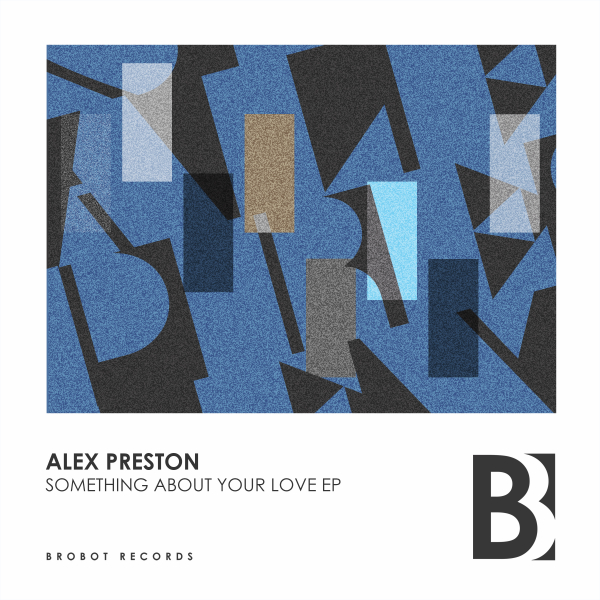 Alex Preston - Something About Your Love