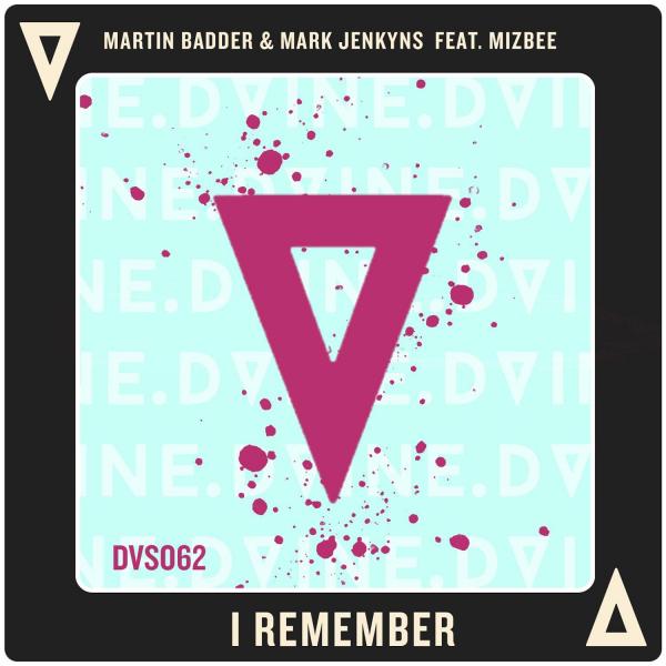 Martin Badder & Mark Jenkyns Feat. Mizbee - I Remember