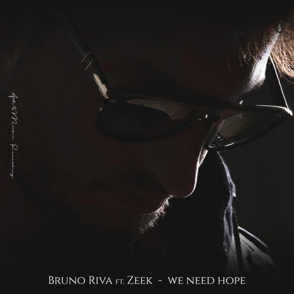 Bruno Riva ft. Zeek - We Need Hope