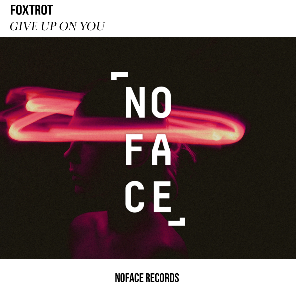 Foxtrot - Give Up On You