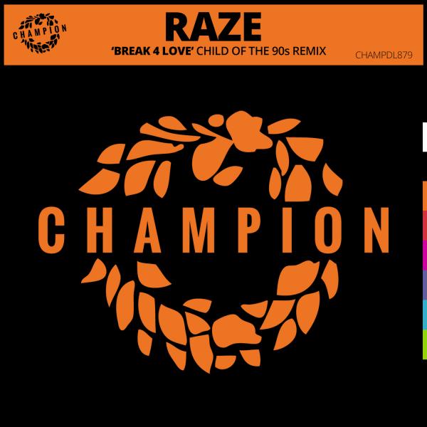 Raze, Child of the 90s - Break 4 Love