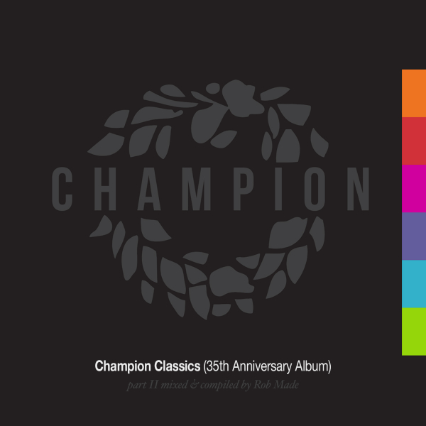 Rob Made - Champion Classics (35th Anniversary Album) - Part 2 mixed & compiled by Rob Made