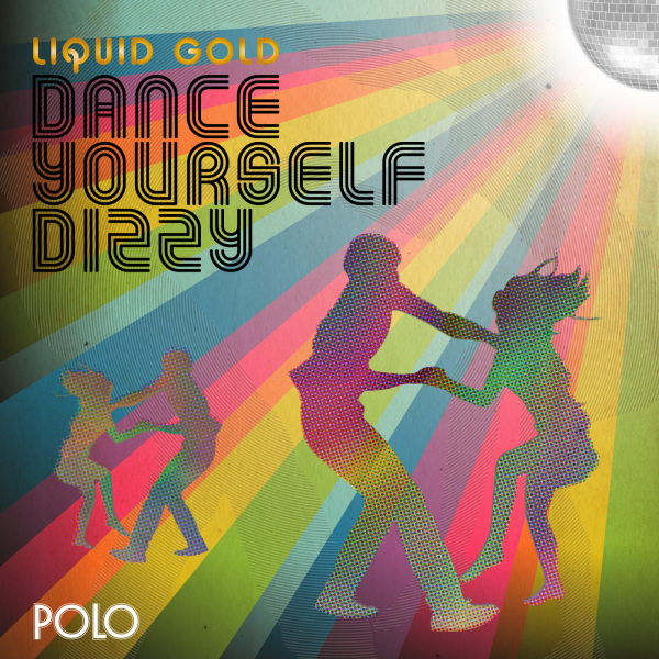 Liquid Gold - Dance Yourself Dizzy