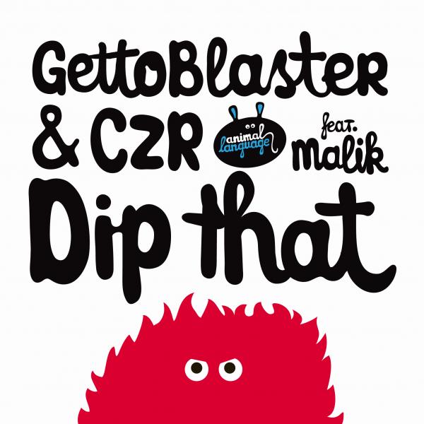 Gettoblaster & CZR Feat. Malik - Dip That