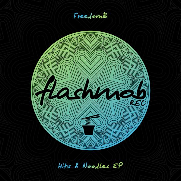FreedomB - Hits & Noodles EP