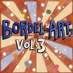 Bar 25 Music Presents: Bordel Des Arts, Vol. 3