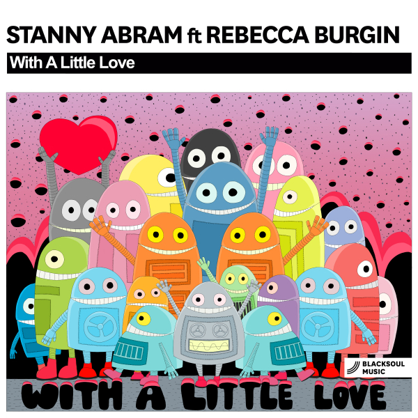 Stanny Abram feat. Rebecca Burgin - With A Little Love