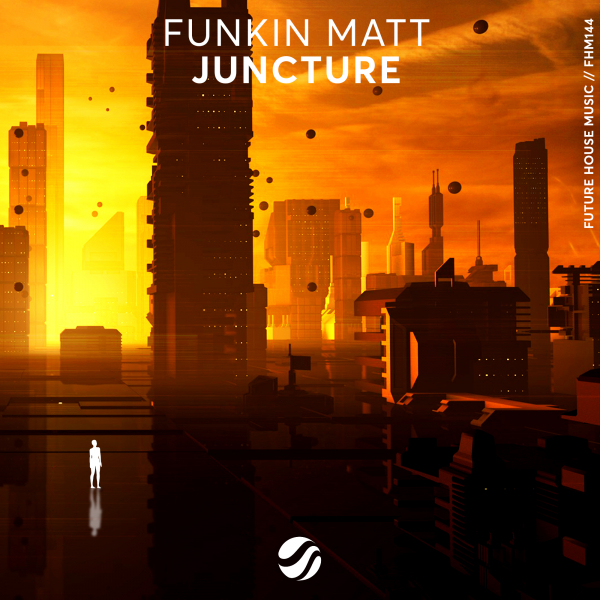 Funkin Matt - Juncture