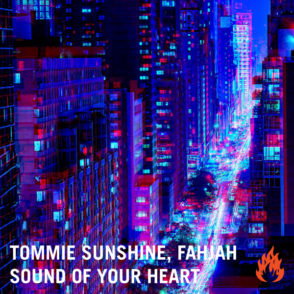 Tommie Sunshine & Fahjah - Sound Of Your Heart