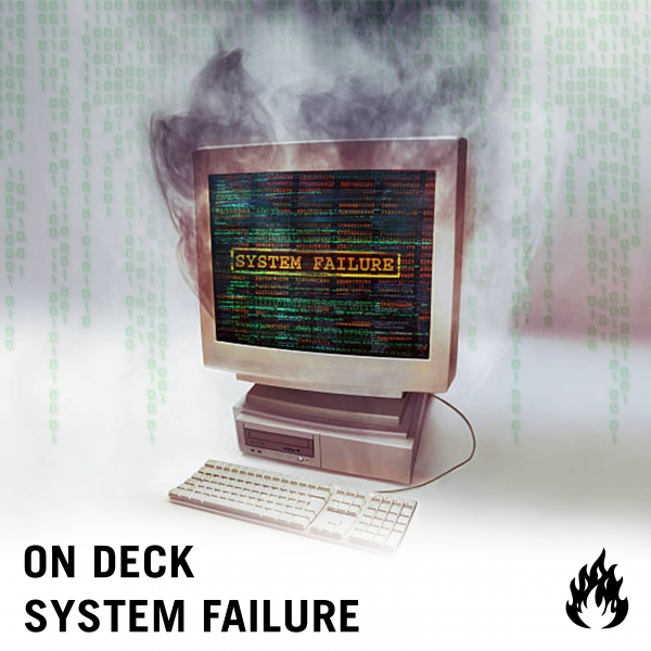 On Deck - System Failure