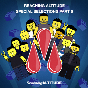 Reaching Altitude Special Selections, Pt. 6