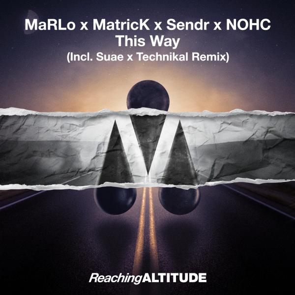 MaRLo, MatricK, Sendr & NOHC - This Way
