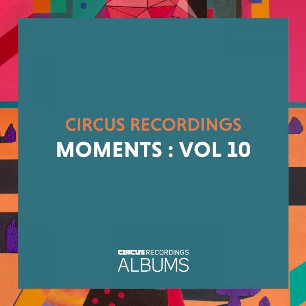 Various Artists - Circus Recordings Moments, Vol. 10