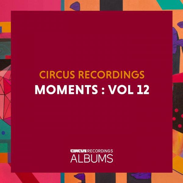 Various Artists - Circus Recordings Moments, Vol. 12