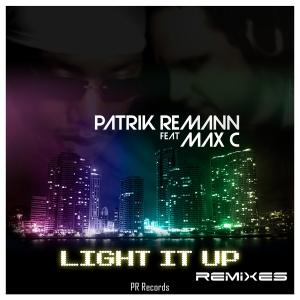 PRREC116A : Patrik Remann Feat Max C - Light It Up