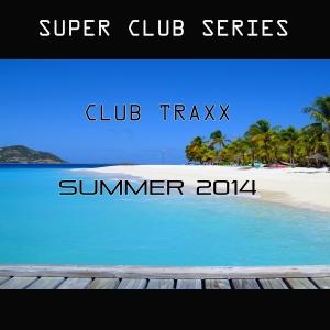 PRRLG001 : Various Artists - Club Traxx Summer 2014
