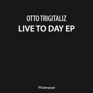 NEWTAL168 : Otto Trigalitz - Live to Day EP